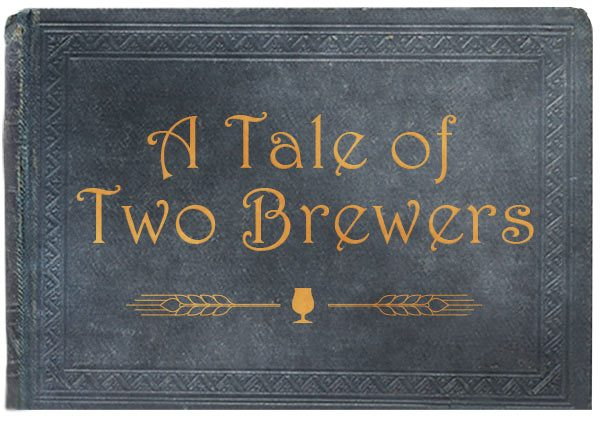 Tale of Two Brewers